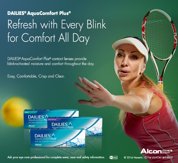 DAILIES AquaComfort plus. Refresh with every blink for comfort all day. Easy, Comfortable, Crisp and Clear. Ask your eye care professional for complete wear, care and safety information.